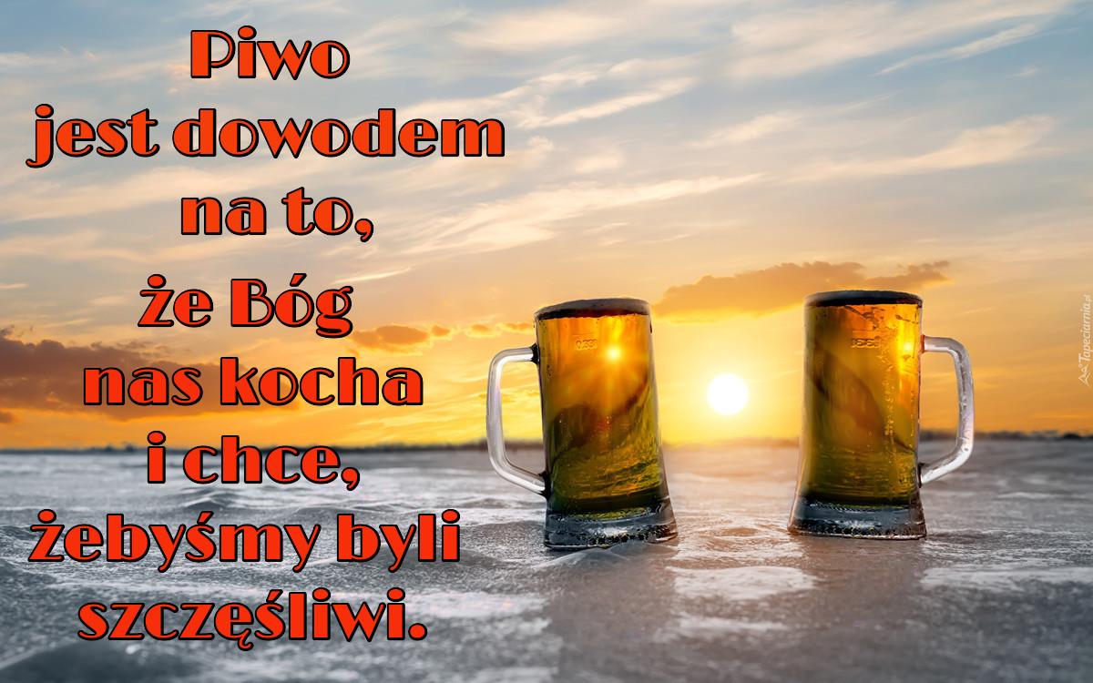Piwo Jest Dowodem Na To że