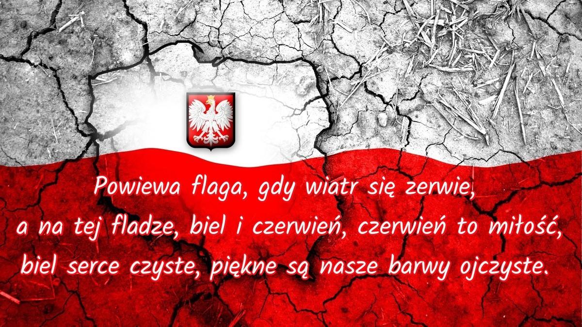 Powiewa flaga, gdy wiatr się zerwie, a na tej fladze, biel i czerwień